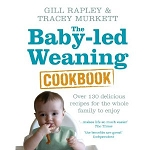 The Baby-Led Weaning Cookbook (Hard Cover)