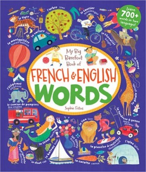 Big Barefoot Book of French and English Words